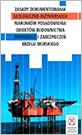 Zasady dokumentowania geologiczno-inżynierskich warunków posadowienia obiektów budownictwa morskiego i zabezpieczeń brzegu morskiego